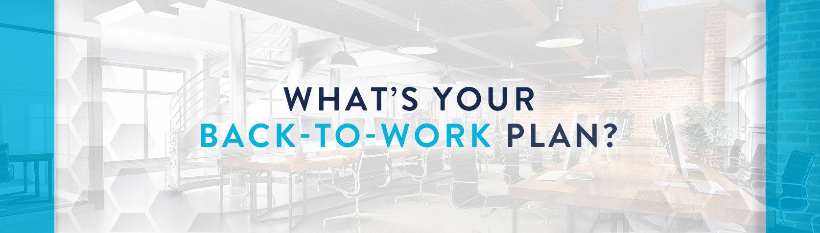 What's your back-to-work plan?